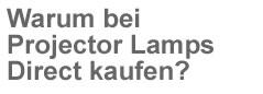 Warum bei Projector Lamps Direct kaufen?